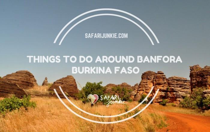 things to do around Banfora in burkina faso guide