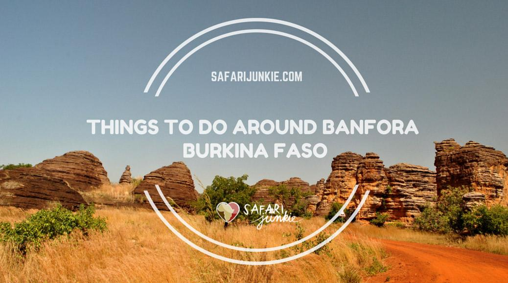 Things to Do Around  Banfora Burkina Faso