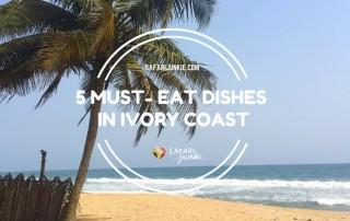 5 Must - Eat Dishes in Ivory Coast