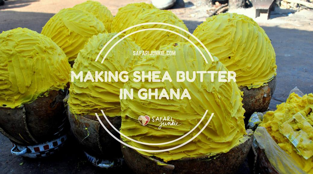 Making Shea Butter in Ghana