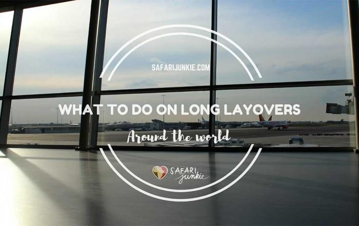 What to Do on Long Layovers Around The World