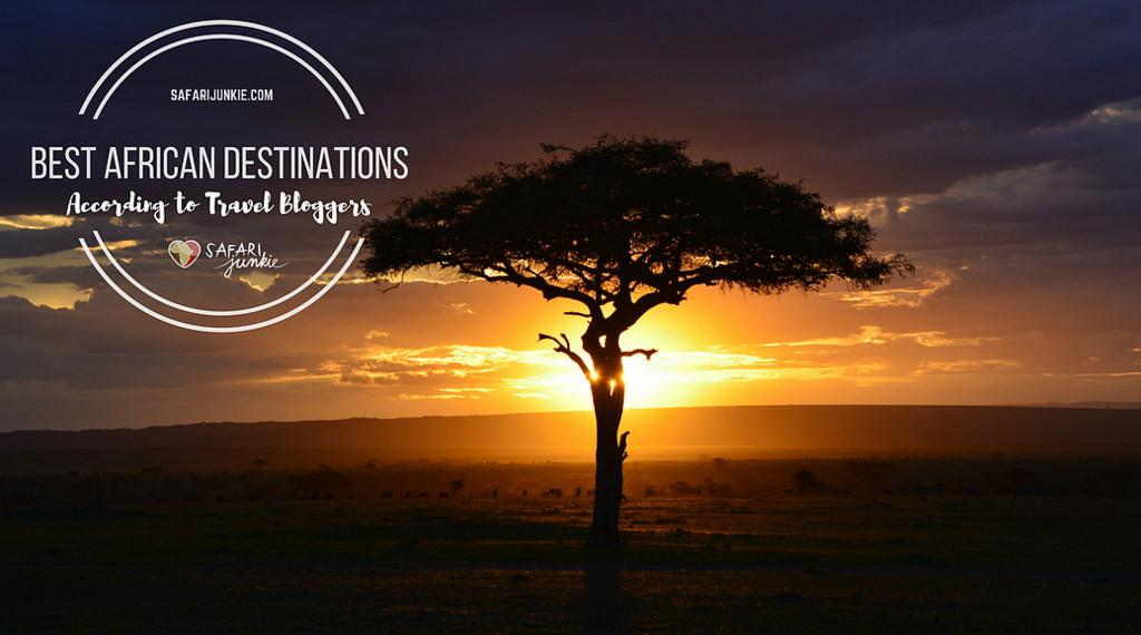 Best African Destinations According to Travel Bloggers